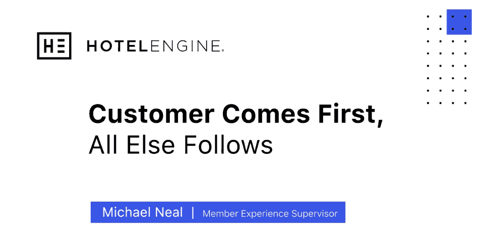 Hotel Engine Values: Customer Comes First, All Else Follows